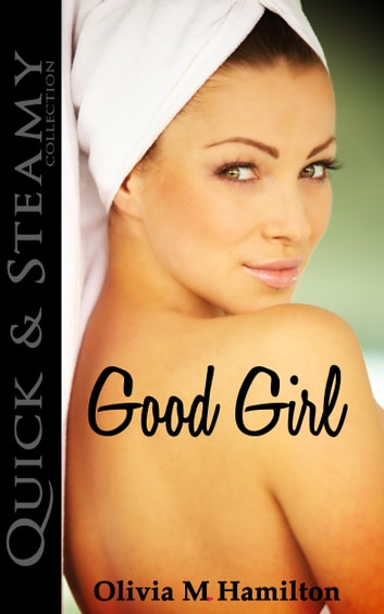 Good Girl ebook by Olivia M. Hamilton