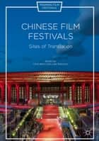 Chinese Film Festivals - Sites of Translation ebook by Chris Berry, Luke Robinson