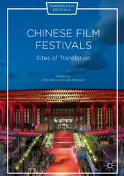 Chinese Film Festivals - Sites of Translation ebook by Kobo.Web.Store.Products.Fields.ContributorFieldViewModel