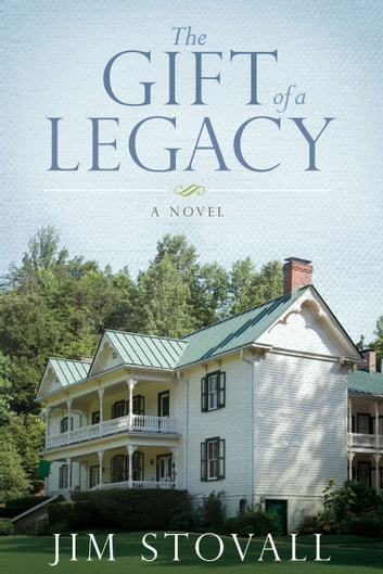 The Gift of a Legacy - A Novel ebook by Jim Stovall