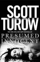 Presumed Innocent - The Ultimate Thriller - With a Killer Twist ebook by Scott Turow