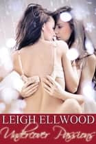 Undercover Passions ebook by Leigh Ellwood