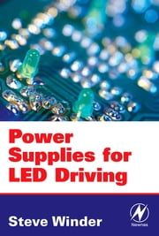 Power Supplies for LED Driving ebook by Steve Winder