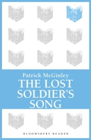 The Lost Soldier's Song ebook by Patrick McGinley
