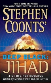 Stephen Coonts' Deep Black: Jihad ebook by Stephen Coonts,Jim DeFelice