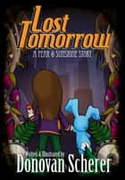 Lost Tomorrow ebook by Donovan Scherer