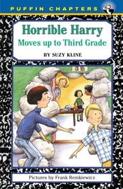Horrible Harry Moves up to the Third Grade ebook by Suzy Kline,Frank Remkiewicz