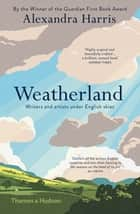 Weatherland - Writers and Artists Under English Skies ebook by Alexandra Harris