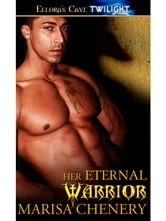 Her Eternal Warrior (Warrior Hunger, Book Two) ebook by Marisa Chenery