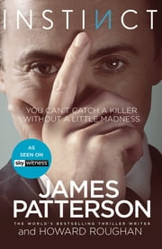Instinct - Now a hit TV series starring Alan Cumming eBook by James Patterson