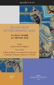 Black Skin in the Middle Ages / La Peau noire au Moyen Âge ebook by Agostino Paravicini Bagliani,Benjamin Braude,Anne Grondeux,Philippe Mudry,Jackie Pigeaud,Maaike van der Lugt,Peter Biller,Renato G. Mazzolini,Jean Yves Tilliette