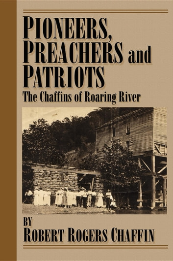 Pioneers, Patriots and Preachers. ebook by Robert Rogers Chaffin
