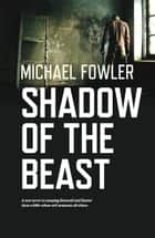 Shadow of the Beast - DS Hunter Kerr, #5 ebook by Michael Fowler