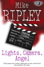 Lights, Camera, Angel ebook by Mike Ripley