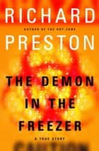 The Demon in the Freezer ebook by Richard Preston