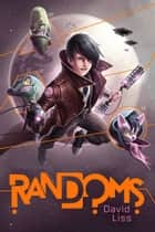 Randoms ebook by David Liss