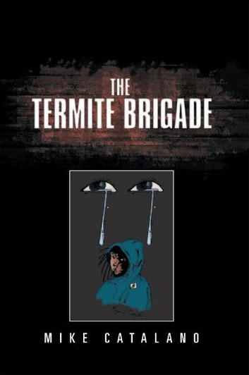 The Termite Brigade ebook by Mike Catalano