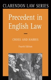 Precedent in English Law ebook by Rupert Cross,J. W. Harris