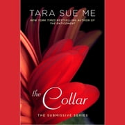 The Collar - The Submissive Series audiobook by Tara Sue Me