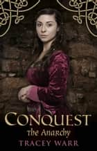 Conquest III: The Anarchy ebook by Tracey Warr