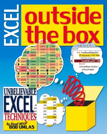 Excel Outside the Box - Unbelieveable Excel Techniques from Excel MVP Bob Umlas ebook by Bob Umlas