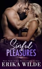 Sinful Pleasures ebook by Erika Wilde
