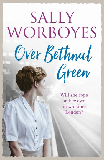 Over Bethnal Green ebook by Sally Worboyes