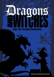 Dragons and Witches ebook by Madeline Smoot