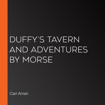 Duffy's Tavern and Adventures by Morse audiobook by Carl Amari