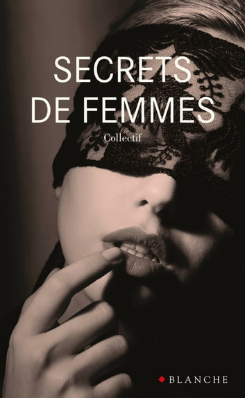 Secrets de femmes ebook by Collectif