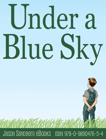 Under a Blue Sky ebook by Jason Sandberg