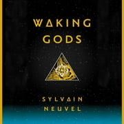 Waking Gods - Book 2 of The Themis Files audiobook by Sylvain Neuvel