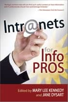 Intranets for Info Pros ebook by Mary Lee Kennedy,Jane Dysart