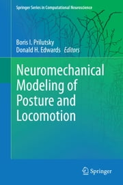 Neuromechanical Modeling of Posture and Locomotion ebook by Boris I. Prilutsky,Donald H. Edwards