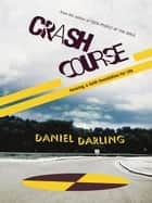 Crash Course: Forming a Faith Foundation for Life ebook by Daniel Darling