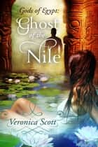 Ghost of the Nile ebook by Veronica Scott