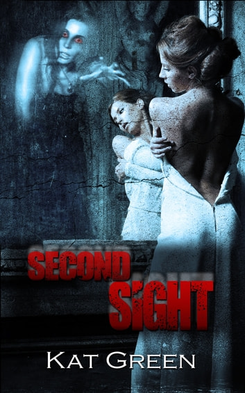 Second Sight ebook by Kat  Green