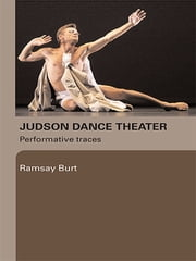 Judson Dance Theater - Performative Traces ebook by Ramsay Burt