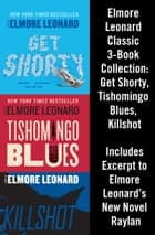 Elmore Leonard Classic 3-Book Collection - Get Shorty, Tishomingo Blues, Killshot ebook by Elmore Leonard