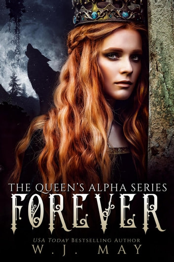 Forever - The Queen's Alpha Series, #5 ebook by W.J. May