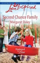 Second Chance Family (Mills & Boon Love Inspired) (Fostered by Love, Book 4) ebook by Margaret Daley
