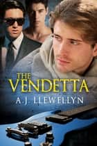 The Vendetta ebook by A.J. Llewellyn