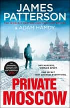 Private Moscow - (Private 15) ebook by