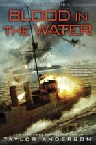 Blood In the Water ebook by Taylor Anderson