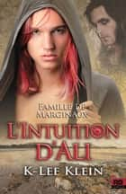 L'Intuition d'Ali - Famille de marginaux, T2 ebook by Sarah Jones, K-Lee Klein