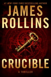 Crucible - A Thriller ebook by James Rollins