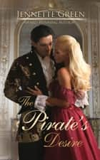 The Pirate's Desire ebook by Jennette Green