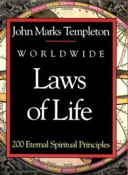 Worldwide Laws Of Life: 200 Eternal Spiritual Principles ebook by Templeton, John Marks
