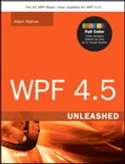 WPF 4.5 Unleashed ebook by Adam Nathan