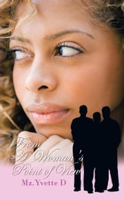 From A Woman's Point of View ebook by Mz.Yvette D